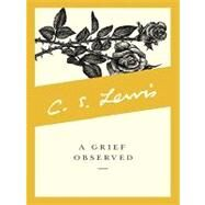 A Grief Observed by Lewis, C. S., 9780061949296