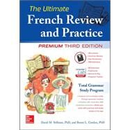 The Ultimate French Review and Practice, Premium Third Edition by Stillman, David; Gordon, Ronni, 9780071849296