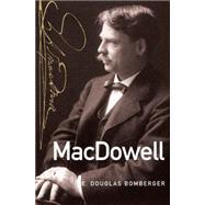 MacDowell by Bomberger, E. Douglas, 9780199899296