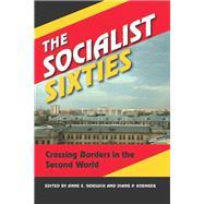 The Socialist Sixties by Gorsuch, Anne E.; Koenker, Diane P., 9780253009296