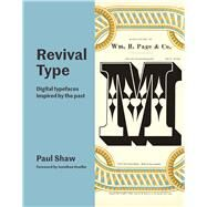 Revival Type by Shaw, Paul; Jonathan, Hoefler, 9780300219296