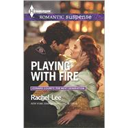 Playing with Fire by Lee, Rachel, 9780373279296