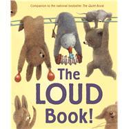 The Loud Book! by Underwood, Deborah; Liwska, Renata, 9781328869296