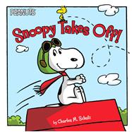 Snoopy Takes Off! by Schulz, Charles  M.; Gallo, Tina; Jeralds, Scott, 9781481469296