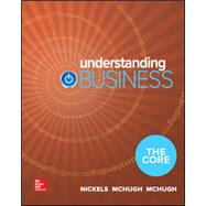 Loose-Leaf Edition Understanding Business: The Core by McHugh, James;Nickels , William;McHugh , Susan, 9781259869297