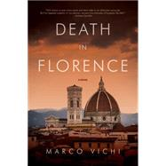 Death in Florence: An Inspector Bordelli Mystery by Vichi, Marco, 9781605989297