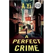 A Perfect Crime by Yi, A, 9781780749297