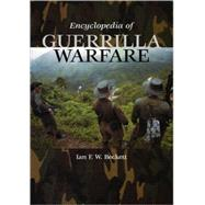 Encyclopedia of Guerrilla Warfare by Beckett, I. F. W., 9780874369298