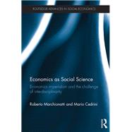 Economics as Social Science: Economics imperialism and the challenge of interdisciplinarity by Marchionatti; Roberto, 9781138909298