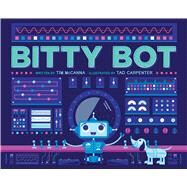 Bitty Bot by Mccanna, Tim; Carpenter, Tad, 9781481449298