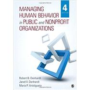 Managing Human Behavior in Public and Nonprofit Organizations by Denhardt, Robert B.; Denhardt, Janet V.; Aristigueta, Maria P., 9781483359298