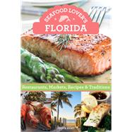 Seafood Lover's Florida by Hunt, Bruce, 9781493019298