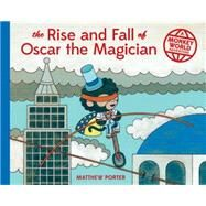 The Rise and Fall of Oscar the Magician by Porter, Matthew, 9781570619298