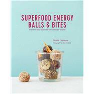 Superfood Energy Balls & Bites by Graimes, Nicola, 9781849759298