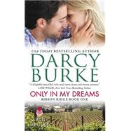 Only in My Dreams by Burke, Darcy, 9780062389299