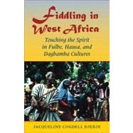 Fiddling in West Africa by Djedje, Jacqueline Cogdell, 9780253219299
