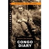 Congo Diary: Episodes of the Revolutionary War in the Congo by Guevara, Ernesto; March, Aleida Guevara, 9780980429299