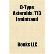 D-Type Asteroids : 773 Irmintraud by , 9781156269299