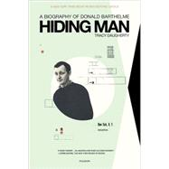 Hiding Man: A Biography of Donald Barthelme at Biggerbooks.com