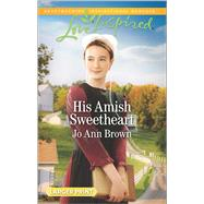 His Amish Sweetheart by Brown, Jo Ann, 9780373819300
