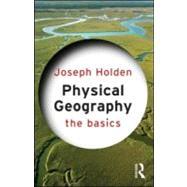 Physical Geography: The Basics by Holden; Joseph, 9780415559300