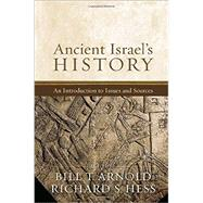 Ancient Israel's History by Arnold, Bill T.; Hess, Richard S., 9780801039300