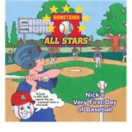 Nick's Very First Day of Baseball by Christofora, Kevin, 9780986349300