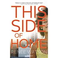 This Side of Home by Watson, Renée, 9781619639300