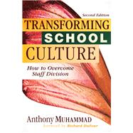 Transforming School Culture by Muhammad, Anthony; Dufour, Richard; DuFour, Rebecca, 9781945349300