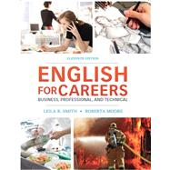 English for Careers Business, Professional and Technical by Smith, Leila R., Emeritus; Moore, Roberta, 9780132619301