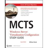 MCTS: Windows Server Virtualization Configuration Study Guide Exam 70-652 by Panek, William, 9780470449301