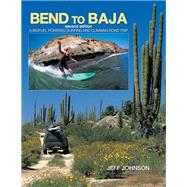 Bend to Baja by Johnson, Jeff, 9781589799301
