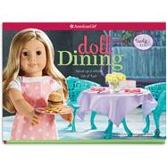 Doll Dining by American Girl; Lukatz, Casey, 9781609589301