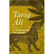 A Sultan in Palermo by Ali, Tariq, 9781781689301