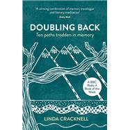 Doubling Back: Ten Paths Trodden in Memory by Cracknell, Linda, 9781910449301