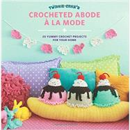 Twinkie Chan's Crocheted Abode a La Mode by Chan, Twinkie, 9781589239302