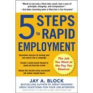 5 Steps to Rapid Employment: The Job You Want at the Pay You Deserve by Block, Jay A., 9780071839303