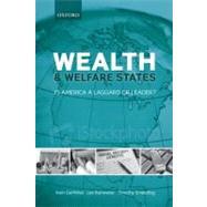 Wealth and Welfare States Is America a Laggard or Leader? by Garfinkel, Irwin; Rainwater, Lee; Smeeding, Timothy, 9780199579303