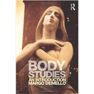 Body Studies: an introduction by DeMello; Margo, 9780415699303