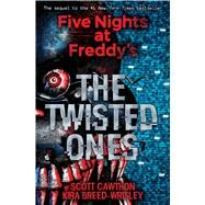 The Twisted Ones (Five Nights at Freddy's #2) by Cawthon, Scott; Breed-Wrisley, Kira, 9781338139303