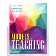 Models of Teaching by Joyce, Bruce R.; Weil, Marsha; Calhoun, Emily, 9780133749304