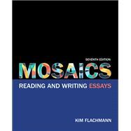 Mosaics Reading and Writing Essays Plus MyLab Writing with Pearson eText -- Access Card Package by Flachmann, Kim, 9780134119304