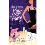How to Host a Killer Party : A Party-Planning Mystery by Warner, Penny (Author), 9780451229304