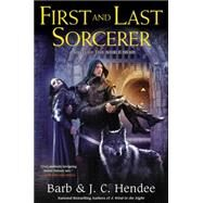 First and Last Sorcerer by Hendee, Barb; Hendee, J. C., 9780451469304