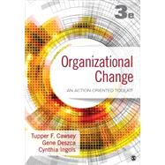 Organizational Change: An Action-oriented Toolkit by Cawsey, Tupper F.; Deszca, Gene; Ingols, Cynthia A., 9781483359304