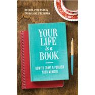 Your Life is a Book by PETERSON, BRENDAFREYMANN, SARAH JANE, 9781570619304
