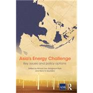 Asia's Energy Challenge: Key Issues and Policy Options by Lee; Minsoo, 9780415749305