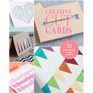 Creative Cut Cards 35 Greeting Cards for Every Occasion by Unknown, 9781454709305