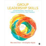 Group Leadership Skills by Chen, Mei-Whei; Rybak, Christopher J., 9781506349305