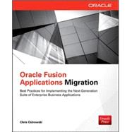 Oracle Fusion Applications Migration by Ostrowski, Chris, 9780071809306